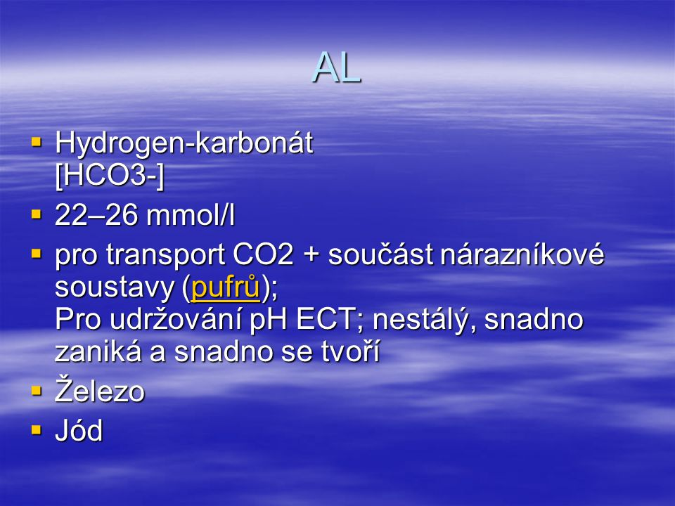 AL Hydrogen-karbonát [HCO3-] 22–26 mmol/l